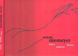Oscar Niemeyer. Traço Palavra Forma - Com CD