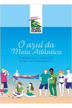 Azul da Mata Atlântica: Programas para Conservação do Mar e da Costa Brasileira