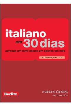 Italiano Em 30 Dias ( Aprenda um Novo Idioma Em Apenas um Mês ) Com Cd