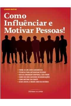 Como Influenciar e Motivar Pessoas!