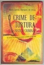 O Crime de Tortura e a Justiça Criminal