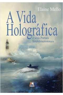A Vida Holográfica e Seus Portais Interdimensionais