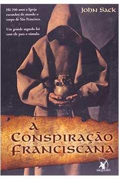 A Conspiracao Franciscana