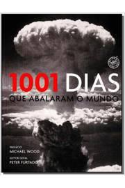 1001 Dias Que Abalaram o Mundo