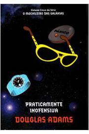 Praticamente Inofensiva - o Mochileiro das Galáxias - Volume 5
