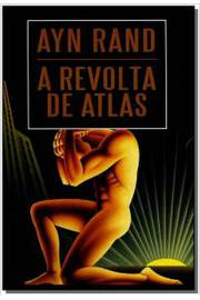 A Revolta de Atlas - Volume 2