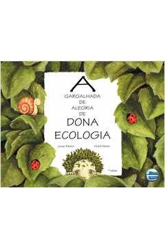 Gargalhada de Alegria de Dona Ecologia (A)