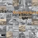25 Anos: Arquitetura Para Saúde