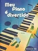 MEU PIANO É DIVERTIDO - 1º VOLUME
