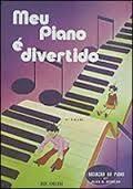 MEU PIANO É DIVERTIDO - 2º VOLUME INICIAÇÃO AO PIANO