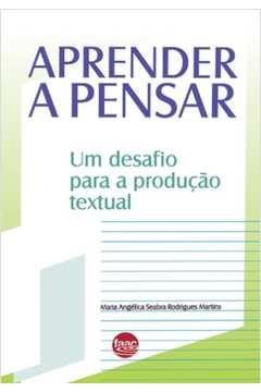 Aprender a Pensar um Desafio para a Producao Textual