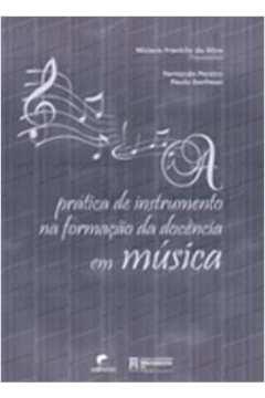 Pratica de Instrumento na Formacao da Docencia Em Musica
