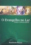 O Evangelho no Lar - Prática e Vivência Espírita