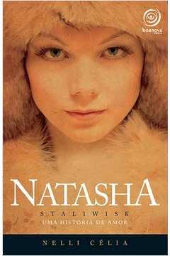 Natasha Staliwisk Uma Historia De Amor