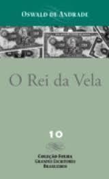 O Rei da Vela - Coleção Folha Grandes Escritores Brasileiros 10
