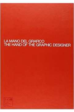 La Mano Del Grahico - The Hand Of The Graphic Designer - Bilingue Espanhol/ingles