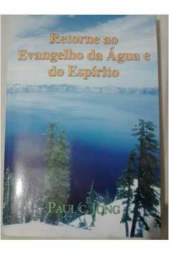 Retorne ao Evangelho da Agua e do Espirito