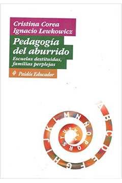Pedagogia del Aburrido Escuelas Destituidas Familias Perplejas