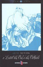Tao Te King - O Livro da Via e da Virtude