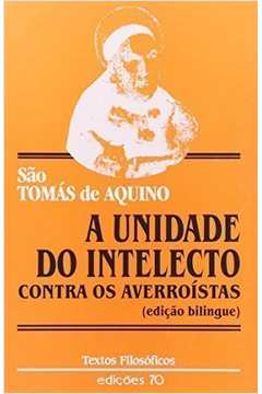 Unidade do Intelecto Contra os Averroístas, a (edição Bilingue)
