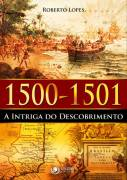 1500 - 1501 a Intriga do Descobrimento