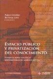 Espacio Público y Privatización del Conocimiento: Estudios Sobre Polít