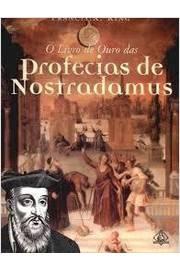 O Livro de Ouro das Profecias de Nostradamus