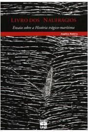 Livro dos Naufrágios: Ensaio Sobre a História Trágico-marítima