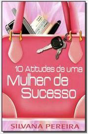 10 Atitudes de uma Mulher de Sucesso